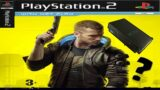 Cyberpunk 2077 Fakat PlayStation 2 ?