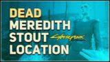 Dead Meredith Stout Body Location Cyberpunk 2077 Secret