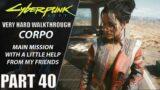 "Cyberpunk 2077 Walkthrough   Corpo   Very Hard   Part 40 ""With A Little Help From My Friends [Panam]"