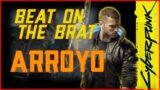 BEAT ON THE BRAT: ARROYO – Cyberpunk 2077