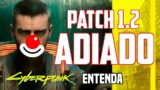 Cyberpunk 2077 Patch 1.2 ADIADO ENTENDA