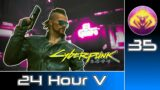 Cyberpunk 2077 (RTX Ultra | Very Hard) #35 : 24 Hour V