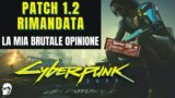 Patch 1.2 Rimandata, La Mia Brutale Opinione | Cyberpunk 2077