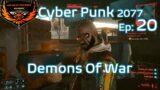 CyberPunk 2077 Ep 20 Demons Of War Highlights!