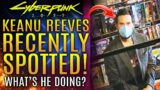 Cyberpunk 2077 – Keanu Reeves Recently Spotted!  What's He Doing?  All New Updates!