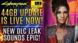 Cyberpunk 2077 – NEW 44GB Update LIVE NOW! New DLC Leaks and Rumor Sound Quite Interesting…