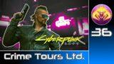 Cyberpunk 2077 (RTX Ultra | Very Hard) #36 : Crime Tours Ltd.
