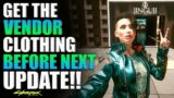 Cyberpunk 2077 Get The Vendor Clothing Before The Next Update!! (Legendary Clothes)