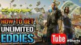 Cyberpunk 2077: How To Get Unlimited EDDIES! In Cyberpunk 2077 #Shorts