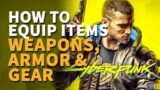 How to equip items Cyberpunk 2077 (Weapons, armor and gear)