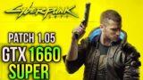 Cyberpunk 2077 Patch 1.05 | GTX 1660 SUPER + RYZEN 5 3600 | All Settings 1080p